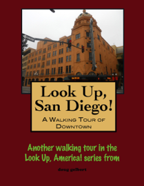 Look Up, San Diego! A Walking Tour of Downtown