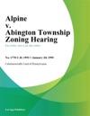 Alpine V Abington Township Zoning Hearing