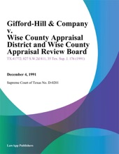 Gifford-Hill & Company v. Wise County Appraisal District and Wise County Appraisal Review Board