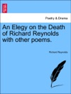 An Elegy On The Death Of Richard Reynolds With Other Poems