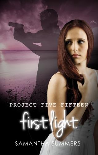 Samantha Summers - Project Five Fifteen: First Light