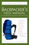 The Backpackers Field Manual Revised And Updated