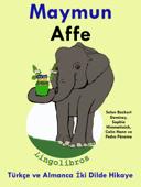 Türkçe ve Almanca İki Dilde Hikaye: Maymun - Affe - Almanca Öğrenme Serisi