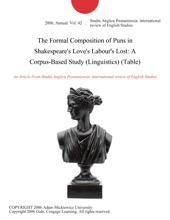 The Formal Composition Of Puns In Shakespeare's Love's Labour's Lost: A Corpus-Based Study (Linguistics) (Table)