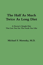 The Half As Much Twice As Long Diet