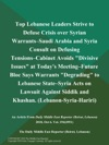 Top Lebanese Leaders Strive To Defuse Crisis Over Syrian Warrants--Saudi Arabia And Syria Consult On Defusing Tensions--Cabinet Avoids Divisive Issues At Todays Meeting--Future Bloc Says Warrants Degrading To Lebanese State--Syria Acts On Lawsuit Against Siddik And Khashan Lebanon-Syria-Hariri
