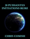 28 Puissantes Initiations Reiki