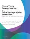 Green Trees Enterprises Inc V Palm Springs Alpine Estates Inc