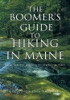 The Boomer's Guide To Hiking In Maine
