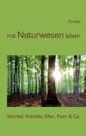 Mit Naturwesen Leben