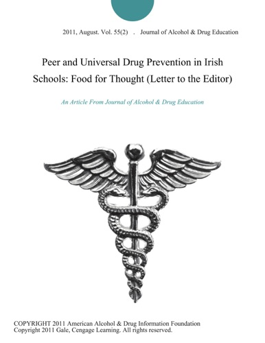 Journal of Alcohol&Drug Education - Peer and Universal Drug Prevention in Irish Schools: Food for Thought (Letter to the Editor)