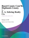 Board County ComRs Highlands County V F A Sebring Realty Co