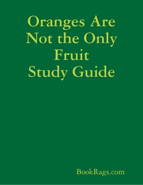 Oranges Are Not the Only Fruit Study Guide