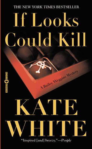 Kate White - If Looks Could Kill
