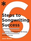 Six Steps To Songwriting Success Revised Edition