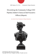 Diversifying The Community College CEO Pipeline (Editor's Choice) (Chief Executive Officer) (Report)
