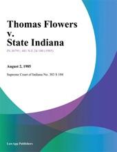 Thomas Flowers V. State Indiana