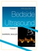 Introduction to Bedside Ultrasound: Volume 1