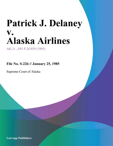 Supreme Court of Alaska - Patrick J. Delaney v. Alaska Airlines