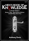 Mens Book Of Knowledge A Simple Guide On Being A Man Approaching Women And Building Attraction