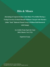 Hits & Misses (Incoming) (Corporal Joshua Caleb Baker Was Killed During A Traing Exercise) (Colonel Russell Williams Charged With Murder) (John