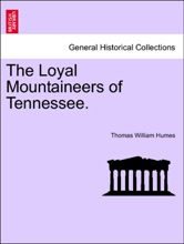 The Loyal Mountaineers Of Tennessee.