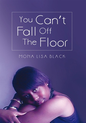 Mona Lisa Black - You Can't Fall off the Floor