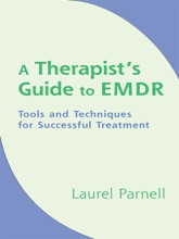 A Therapist's Guide To EMDR: Tools And Techniques For Successful Treatment