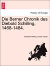 Die Berner Chronik Des Diebold Schilling 1468-1484