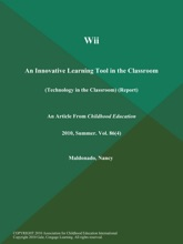 Wii: An Innovative Learning Tool in the Classroom (Technology in the Classroom) (Report)