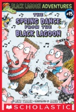 The Spring Dance From The Black Lagoon (Black Lagoon Adventures #15)