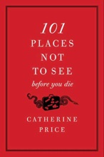 101 Places Not To See Before You Die