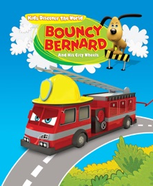 Bouncy Bernard and His City Wheels