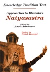 Knowledge Tradition Test  Approaches To Bharatas Natyasastra