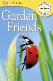 DK Readers L0: Garden Friends (Enhanced Edition)