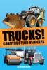 Trucks! Construction Vehicles
