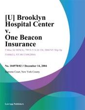 Download [U] Brooklyn Hospital Center V. One Beacon Insurance