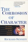 The Corrosion Of Character The Personal Consequences Of Work In The New Capitalism