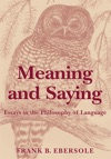 Meaning And Saying Essays In The Philosophy Of Language