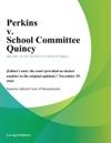 Perkins V School Committee Quincy