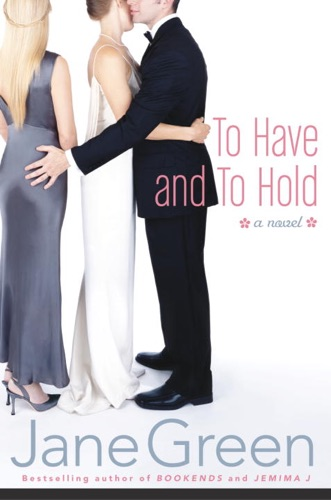 Jane Green - To Have and To Hold