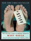 Stiff The Curious Lives Of Human Cadavers