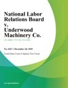 National Labor Relations Board V Underwood Machinery Co