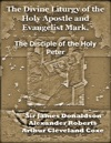 The Divine Liturgy Of The Holy Apostle And Evangelist Mark The  Disciple Of The Holy Peter