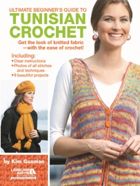ULTIMATE BEGINNERS GUIDE TO TUNISIAN CROCHET