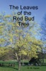 The Leaves of the Red Bud Tree