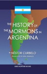 The History Of The Mormons In Argentina English