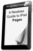 A Newbies Guide to iPad Pages (iOS 6 Update)