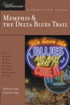 Explorers Guide Memphis  The Delta Blues Trail A Great Destination
