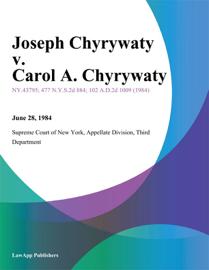 Joseph Chyrywaty v. Carol A. Chyrywaty